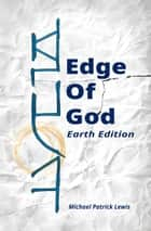 Edge Of God ebook by Michael Patrick Lewis