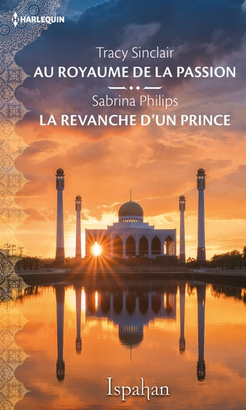 Au royaume de la passion - La revanche d'un prince ebook by Collectif