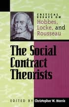 The Social Contract Theorists ebook by Christopher W. Morris