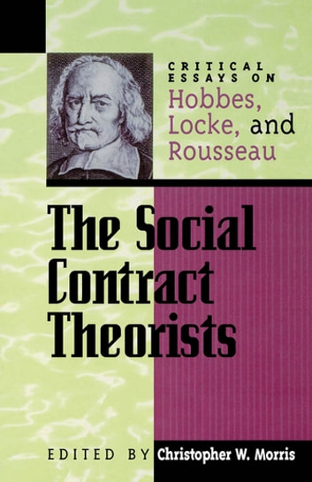 political philosophy locke and rousseau essay Jean-jacques rousseau (1712 - 1778) was a french philosopher and writer of the age of enlightenment his political philosophy, particularly his formulation of social contract theory (or contractarianism), strongly influenced the french revolution and the development of liberal, conservative and socialist theory.