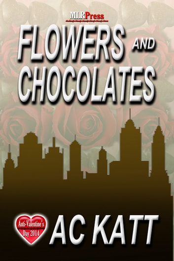 Flowers and Chocolate ebook by A.C. Katt