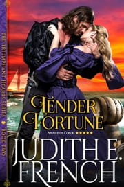 Tender Fortune (The Triumphant Hearts Series, Book 2) ebook by Judith E. French