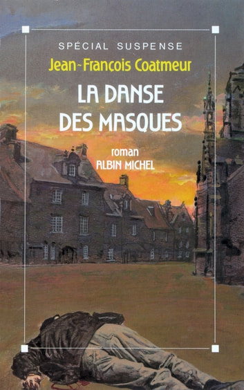 La Danse des masques ebook by Jean-François Coatmeur
