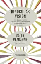 Binocular Vision ebook by Edith Pearlman