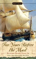 Two Years Before the Mast ebook by Richard Henry Dana, Jr., John Seelye,...
