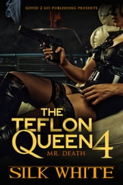 The Teflon Queen PT 4 ebook by Silk White