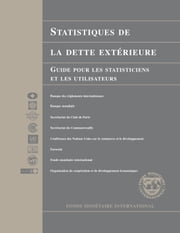 External Debt Statistics: Guide for Compilers and Users (EPub) ebook by International Monetary Fund