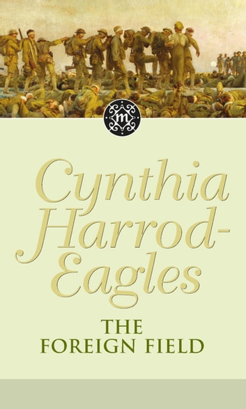 Dynasty 31: The Foreign Field - The Foreign Field eBook by Cynthia Harrod-Eagles