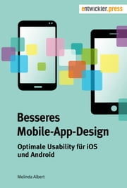 Besseres Mobile-App-Design - Optimale Usability für iOS und Android ebook by Kobo.Web.Store.Products.Fields.ContributorFieldViewModel