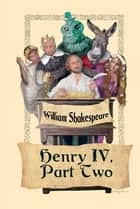 King Henry IV, Part Two ebook by William Shakespeare