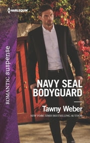 Navy SEAL Bodyguard ebook by Tawny Weber