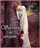 Secretos del Corazón ebook by Camila Winter