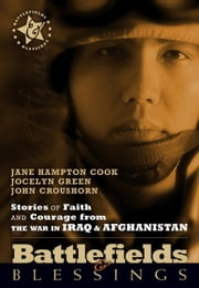 Stories of Faith and Courage from the War in Iraq & Afghanistan ebook by Jane Hampton Cook,John Croushorn,Jocelyn Green