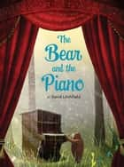 The Bear and the Piano ebook by David Litchfield