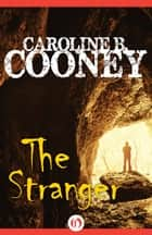 The Stranger ebook by Caroline B. Cooney