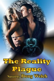 The Reality Plague ebook by Doug Welch