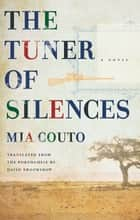 The Tuner of Silences ebook by Mia Couto, David Brookshaw