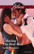 Seducing The Best Man ebook by