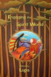 Engaging the Spirit World ebook by Lupa Greenwolf