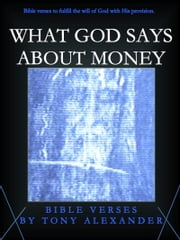 What God Says About Money Bible Verses ebook by Tony Alexander