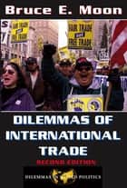 Dilemmas Of International Trade ebook by Bruce E Moon