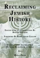 Reclaiming Jewish History ebook by Bonnie Cousens,Bonnie Cousens
