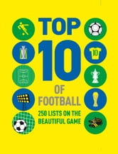 Top 10 of Football - 250 lists on the beautiful game ebook by Russell Ash,Ian Morrison