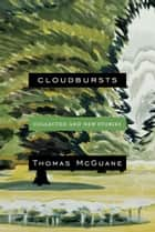 Cloudbursts - Collected and New Stories ebook by Thomas McGuane