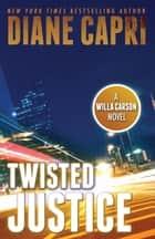 Twisted Justice ebook by Diane Capri