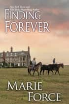 Finding Forever (Treading Water Series, Book 5) ebook by Marie Force