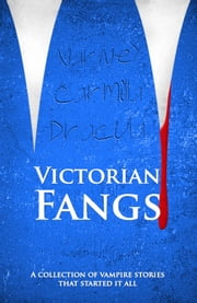 Victorian Fangs (Illustrated) ebook by Bram Stoker,J. Sheridan LeFanu,James Malcolm Rymer