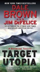 Target Utopia: A Dreamland Thriller ekitaplar by Dale Brown, Jim DeFelice