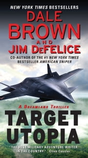 Target Utopia: A Dreamland Thriller ebook by Dale Brown,Jim DeFelice