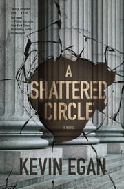 A Shattered Circle - A Novel ebook by Kevin Egan