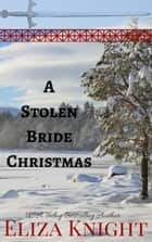 A Stolen Bride Christmas ebook by Eliza Knight