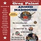 Armed Madhouse - Who's Afraid of Osama Wolf? China Floats, Bush Sinks, The Scheme to Steal '08, No Child's Behind Left, and Other Dispatches from the Front Lines of the Class War audiobook by Greg Palast, Brod Bagert, Medea Benjamin,...
