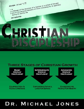 Christian Discipleship Manual ebook by Dr. Michael Jones