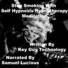 Stop Smoking Association With Self Hypnosis Hypnotherapy Meditation audiobook by Key Guy Technology