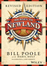 Journey to Newland, Story Book - A Road Map for Transformational Change ebook by Bill Poole