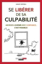 Se libérer de sa culpabilité eBook by Windy Dryden