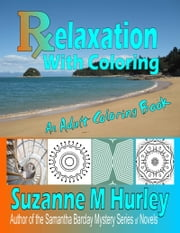 Relaxation With Coloring ebook by Suzanne M Hurley