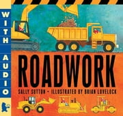 Roadwork ebook by Sally Sutton,Brian Lovelock