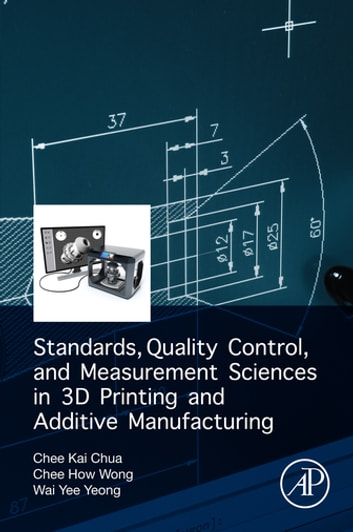 Standards quality control and measurement sciences in 3d printing standards quality control and measurement sciences in 3d printing and additive manufacturing ebook by fandeluxe Images