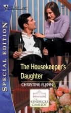 The Housekeeper's Daughter ebook by Christine Flynn