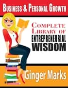 Complete Library of Entrepreneurial Wisdom ebook by Ginger Marks