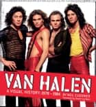 Van Halen - A Visual History: 1978 - 1984 ebook by Neil Zlozower, David Lee Roth