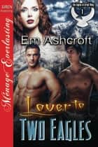 Lover to Two Eagles ebook by Em Ashcroft