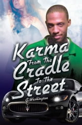 Karma From The Cradle To The Street ebook by G. Washington