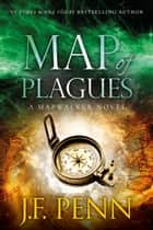 Map Of Plagues ebook by J.F.Penn
