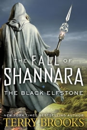 The Black Elfstone - The Fall of Shannara ebook by Terry Brooks